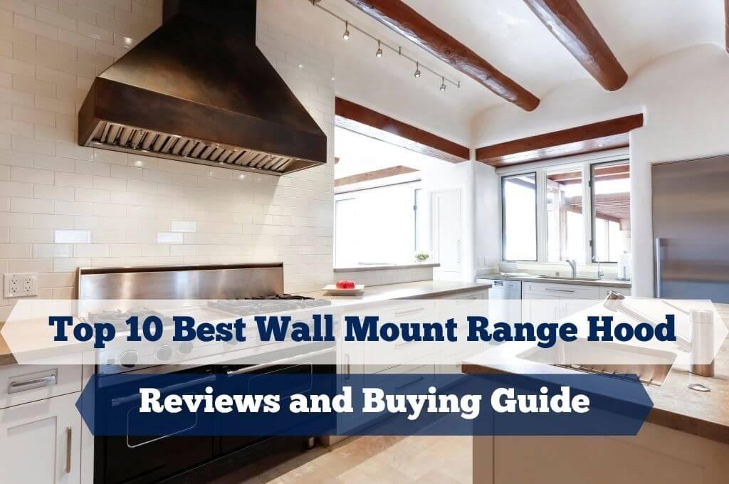 Best Wall Mount Range Hood Feature Image