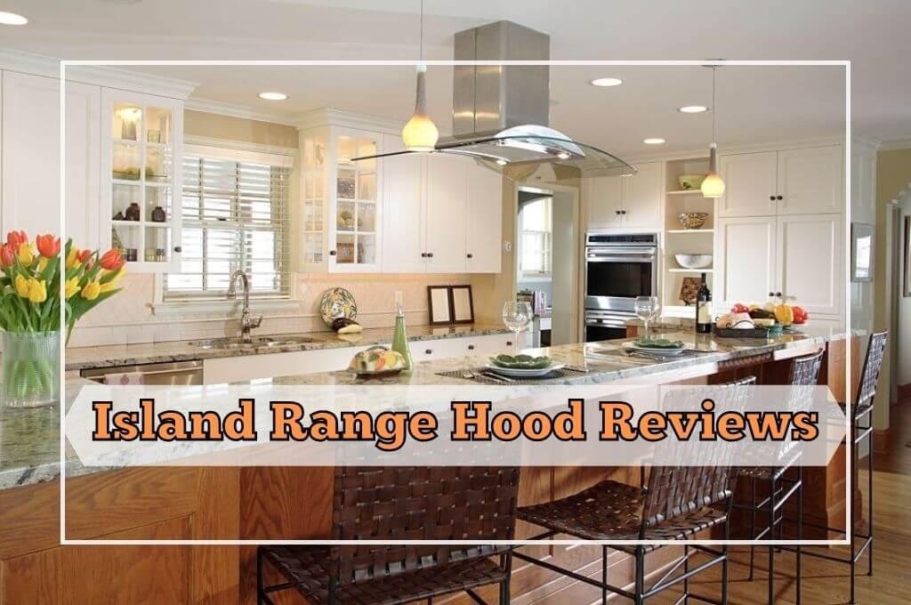 Island Range Hood Reviews Featured Image