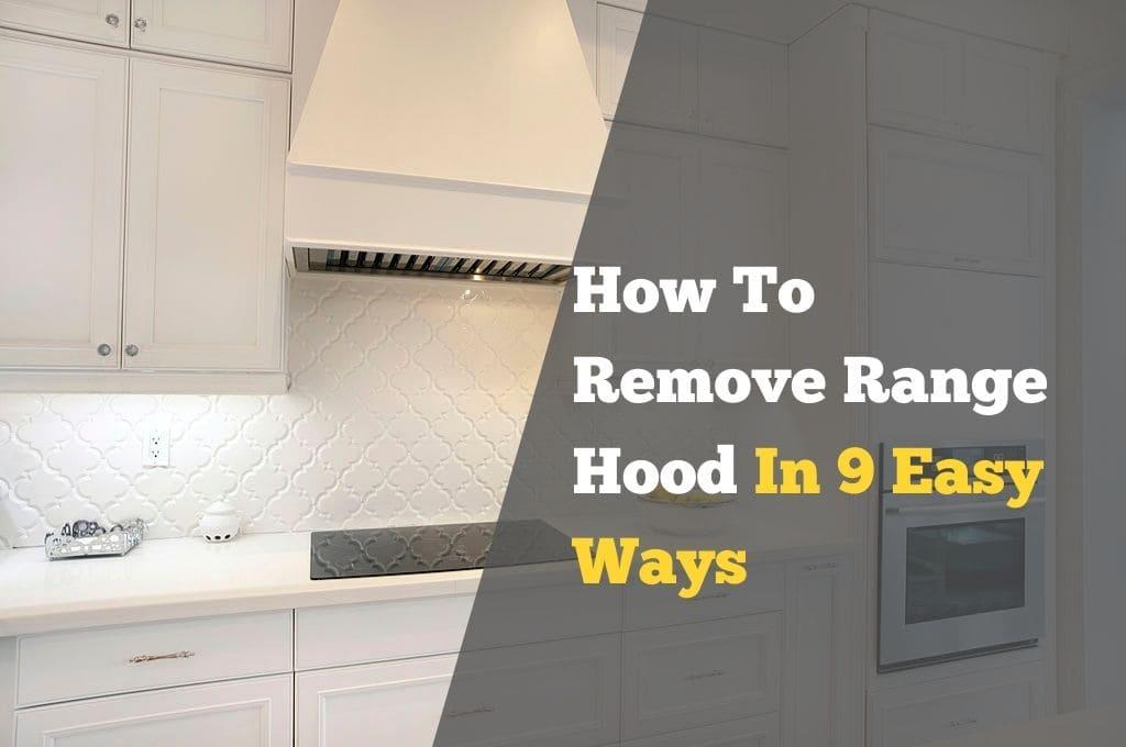 how to remove range hood